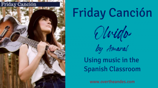 Olvido by Amaral Friday Cancion Using music in spanish class