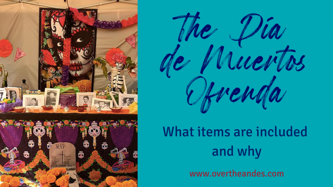 the dia de muertos ofrenda - what to include and why