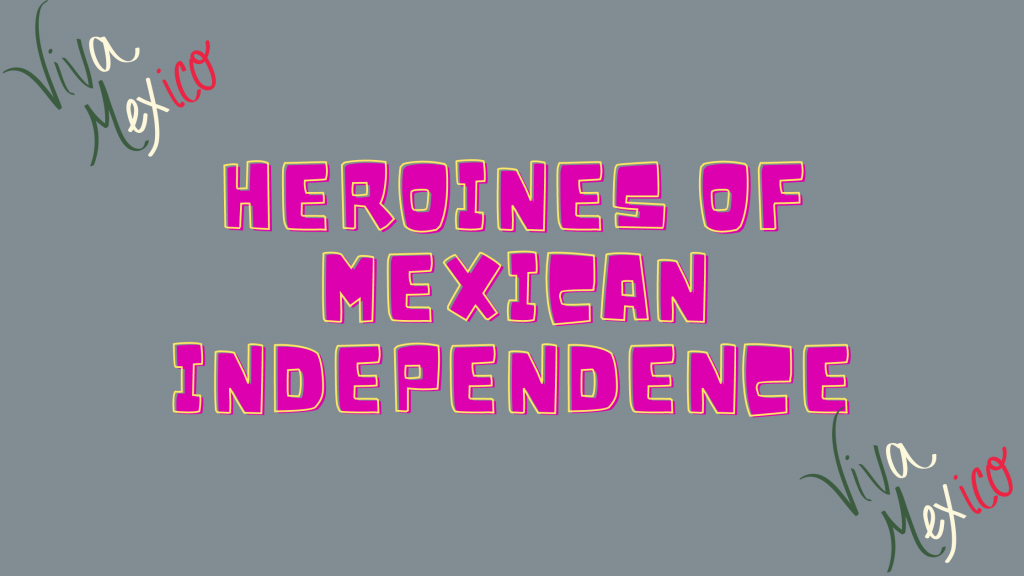 Women of Mexico's Independence story