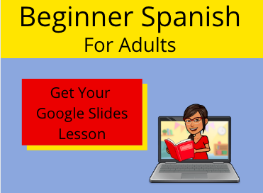 Beginner Spanish for adults a free google slides lesson