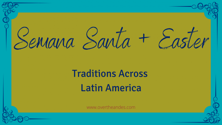 Semana Santa and Easter traditions in Lating America