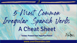 5 most commonly used irregular verbs in Spanish