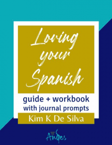 Loving your Spanish motivational guide and workbook