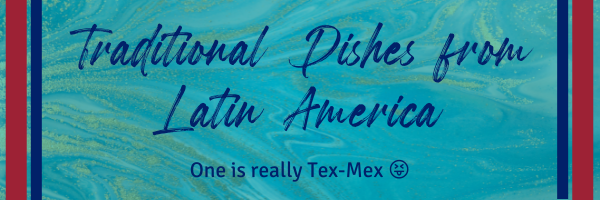 Traditional latin American Dishes