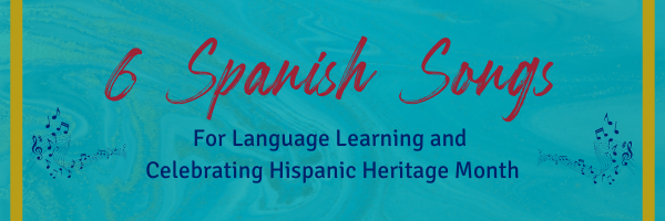 Spanish Songs for language and culture learning